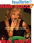 Raw Food/Real World: 100 Recipes to G...