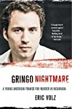 img - for Gringo Nightmare: A Young American Framed for Murder in Nicaragua   [GRINGO NIGHTMARE] [Paperback] book / textbook / text book