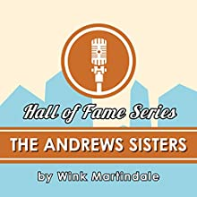 The Andrews Sisters Radio/TV Program by Wink Martindale Narrated by Wink Martindale