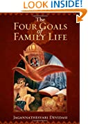 Four Goals of Family Life,The: The Ancient Fourfold Path of Happiness in Marriage Relationships.