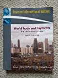 img - for World Trade and Payments: An Introduction (10th Edition, International Edition) book / textbook / text book