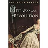 Mistress of the Revolutionby Catherine Delors