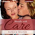 Handle with Care Audiobook by Patrice Wilton Narrated by Emily Beresford