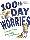 100th Day Worries (0606345388) by Cuyler, Margery