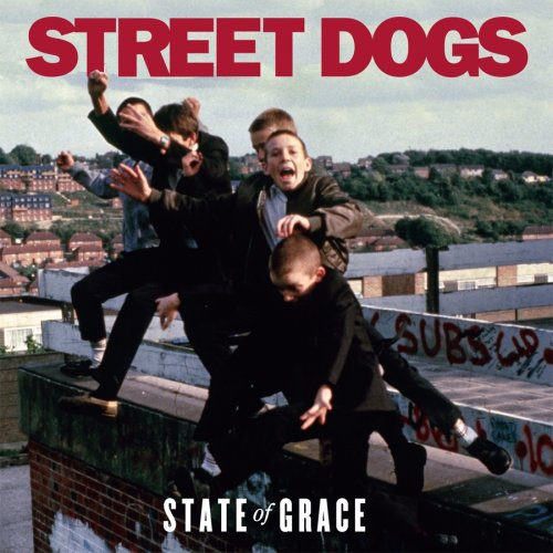 Street Dogs - State of Grace - Zortam Music