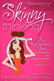 51rqXGn1gLL. SL160  Skinny Thinking: Five Revolutionary Steps to Permanently Heal Your Relationship With Food, Weight, and Your Body