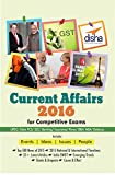 Current Affairs forms a very important portion of one's preparation for the various competitive exams. The Current Affairs 2016 has been designed to capture the day-to-day happenings in and around our country. It is essential for aspirants to...
