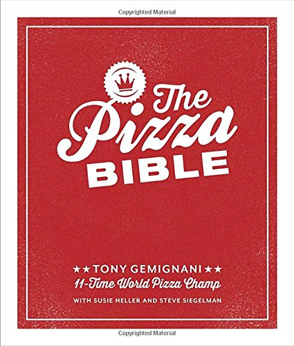 the-pizza-bible-the-worlds-favorite-pizza-styles-from-neapolitan-deep-dish-wood-fired-sicilian-calzo