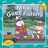 img - for Max Goes Fishing (Max and Ruby) book / textbook / text book