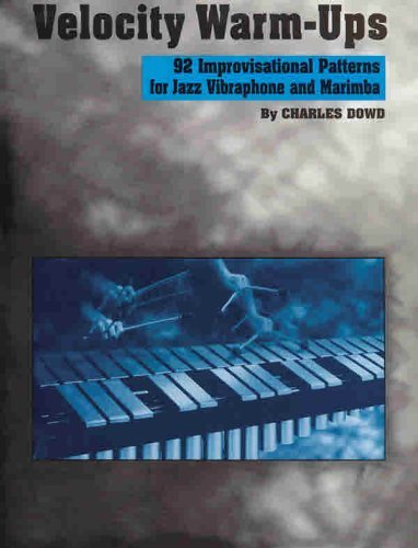 Charles Dowd - Velocity Warm-Ups for Jazz Vibraphone
