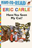 Have You Seen My Cat? (The World of Eric Carle: Ready-to-Read, Pre-Level 1) (060626356X) by Carle, Eric