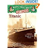 Magic Tree House Fact Tracker #7: Titanic: A Nonfiction Companion to Magic Tree House #17: Tonight on the Titanic...