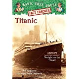 Titanic: A Non-fiction Companion to Tonight on the Titanic (Magic Tree House Research Guides (Quality))by William Osborne