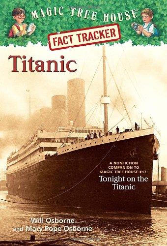 Magic Tree House Fact Tracker #7: Titanic: A Nonfiction Companion to Magic Tree House #17: Tonight on the Titanic (A Stepping Stone Book(TM)) (Magic Tree House (R) Fact Tracker)