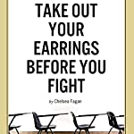 Take Out Your Earrings Before You Fight: (And Other Things I Learned in Public School) | Chelsea Fagan