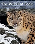 The Wild Cat Book: Everything You Eve...