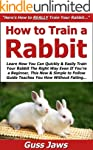 How to Train a Rabbit: Learn How You...