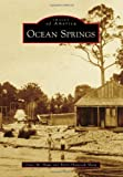 img - for Ocean Springs (Images of America Series) book / textbook / text book
