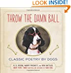 Throw the Damn Ball: Classic Poetry b...