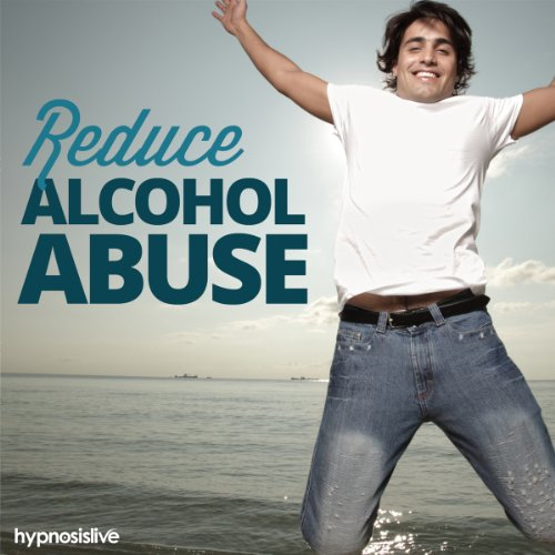 Reduce Alcohol Abuse Hypnosis: Banish Booze from Your Life, with Hypnosis PDF