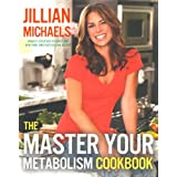 "The Master Your Metabolism Cookbookvon ""Jillian Michaels"""