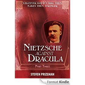 Nietzsche Against Dracula: Part Three (English Edition)