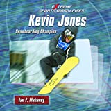 Kevin Jones:: Snowboarding Champion (Extreme Sports Biographies)