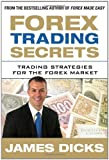 Forex Trading Secrets: Trading Strategies for the Forex Market [Hardcover] [2010] (Author) James Dicks