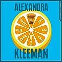 You Too Can Have a Body Like Mine Hörbuch von Alexandra Kleeman Gesprochen von: Kelly Pruner