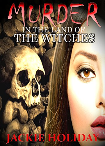 Free Kindle Book : Murder in the Land of the Witches (Jackie Holiday Murder Series Book 2)