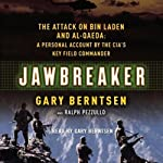 Jawbreaker: The Attack on bin Laden and al-Qaeda | Gary Berntsen,Ralph Pezzullo