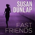 Fast Friends | Susan Dunlap