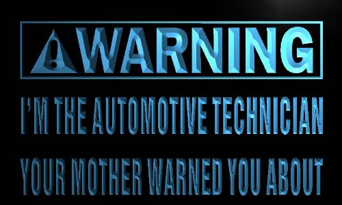 Adv Pro M932-B Warning I'M The Automotive Technician Neon Sign