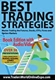 img - for Best Trading Strategies: Master Trading the Futures, Stocks, ETFs, Forex and Option Markets [Book Edition With Audio/Video] (Traders World Online Expo Books 3) book / textbook / text book