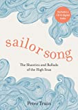 Peter Truin Sailor Song: The Shanties and Ballads of the High Seas