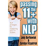 Passing the 11+ with NLP: NLP strategies for supporting your 11 plus studentby Judy Bartkowiak