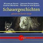 Schauergeschichten | Wilhelm Hauff,Johann Peter Hebel,Gustav Meyrink