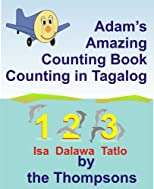 Adam&#39;s Amazing Counting Book Counting in Tagalog (Adam the Little Airplane)