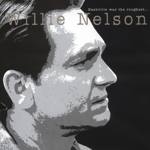 Willie Nelson - Nashville Was The Roughest... (Disc 1) - Zortam Music