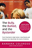 The Bully, the Bullied, and the Bystander: From Preschool to HighSchool