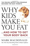 Why Kids Make You Fat: And How To Get...