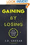 Gaining By Losing: Why the Future Bel...