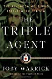 img - for The Triple Agent: The al-Qaeda Mole who Infiltrated the CIA 1st (first) Edition by Warrick, Joby published by Doubleday (2011) book / textbook / text book