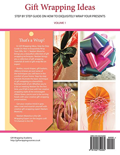 Gift Wrapping Ideas: Step By Step Guide On How To Exquisitely Wrap Your Presents: Volume 1