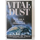 Vital Dust: Life As A Cosmic Imparative