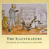 The Illustrators: The British Art of Illustration 1800-1989 (1871136148) by Wootton, David