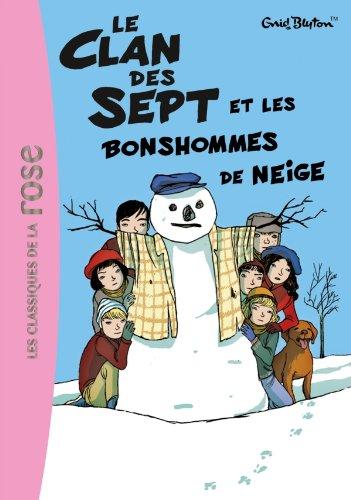 Le Clan des Sept 1 - Le Clan des Sept et les bonshommes de neige (Les Classiques de la Rose)
