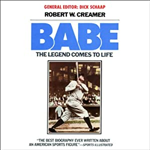 Babe: The Legend Comes to Life | [Robert W. Creamer]
