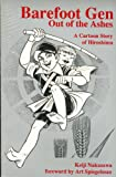 Barefoot Gen: Out of the Ashes (A Cartoon Story of Hiroshima) (0865712816) by Nakazawa, Keiji
