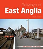Railways of East Anglia John Jennison